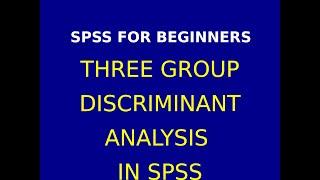 27  Three Group Discriminant Analysis & Interpretation in SPSS  Part 3