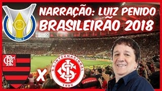 Flamengo 2 x 0 Internacional - Luiz Penido - Rádio Globo RJ - Brasileirão 2018 - 06/05/2018
