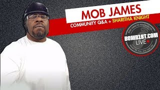 Bomb1st Live : MOB James Q&A with Reggie Wright, Sharitha Knight