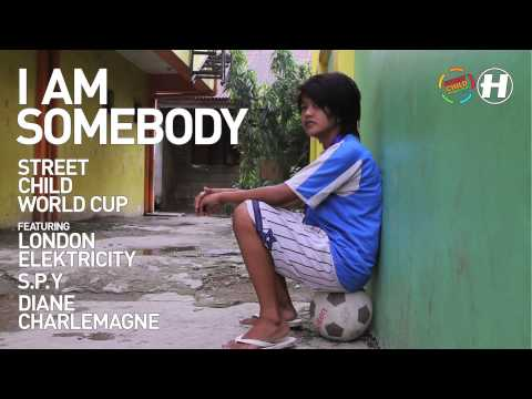 Street Child World Cup - I Am Somebody (S.P.Y Remix)