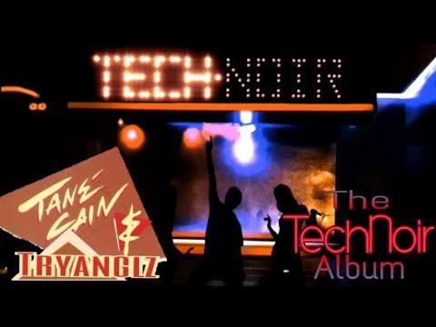 Tahnee Cain And Tryanglz - The Tech Noir Album *1984* [The Terminator Soundtrack]