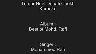 Tomar Neel Dopati Chokh - Karaoke - Mohammed Rafi