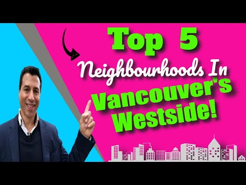 🏠Top 5 Neighbourhoods In Vancouver's Westside | Moving To Vancouver, B.C. 🏠