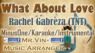Download What About Love - Rachel Gabreza (TNT) / Morissette - MinusOne/Karaoke/Instrumental HQ MP3 song and Music Video