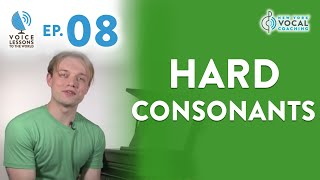"Ep. 8 ""Hard Consonants"" - Voice Lessons To The World"