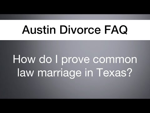 How do I prove a common law marriage in Texas? | Austin Divorce FAQ