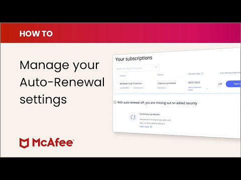 How to manage your McAfee Auto-Renewal settings