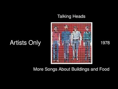 Talking Heads - Artists Only - More Songs About Buildings and Food [1978]