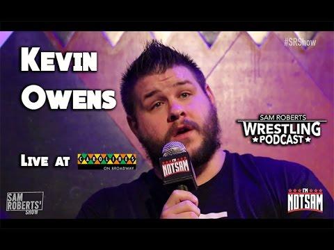 Kevin Owens Live w Sam Roberts - Vince McMahon, Dusty Rhodes, etc