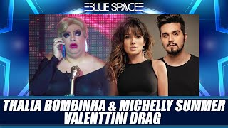 Blue Space Oficial - Thalia Bombinha Valenttine Drag e Michelly Summer - 25.05.19