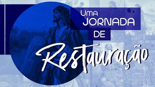 Uma Jornada de Restauração  - Pr Francisco Chaves