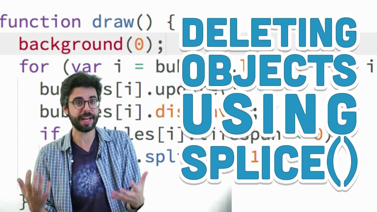 7.7: Deleting Objects Using splice() - p5.js Tutorial ...