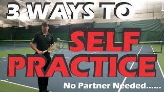 How to Practice Tennis By Yourself | No Partner Tennis Practice