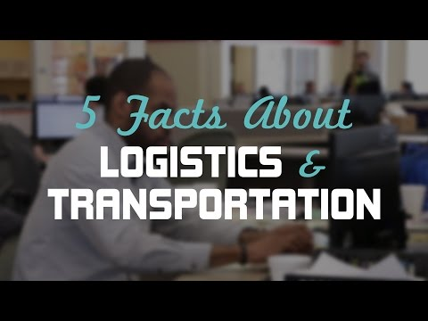 5 Fact About Logistics And Transportation