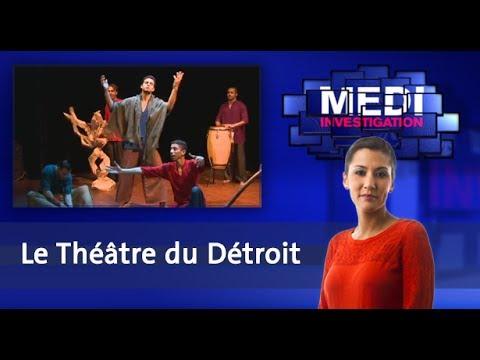 Medi Investigation:  Le Théâtre du Détroit