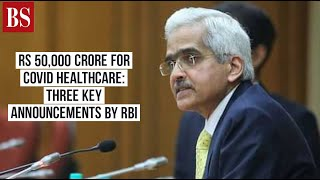 Rs 50,000 crore for Covid healthcare: Three key announcements by RBI