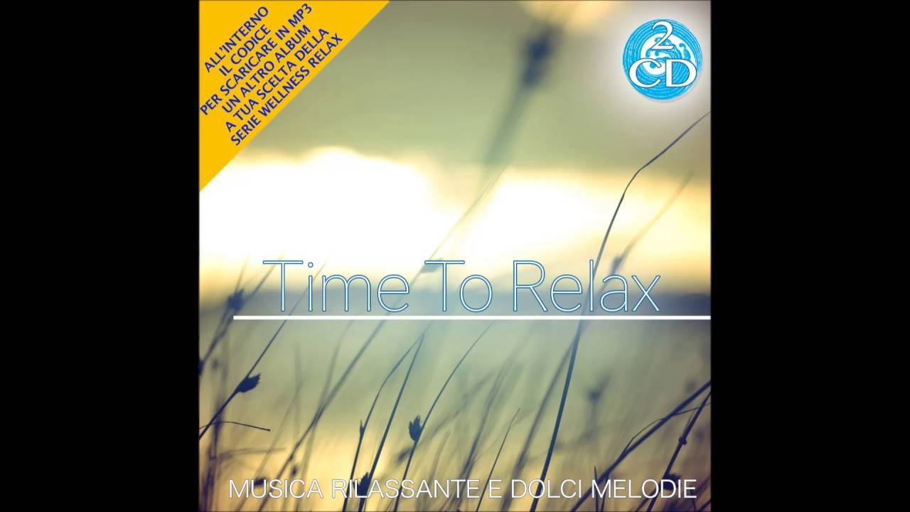 Time to Relax : Musica rilassante e dolci melodie