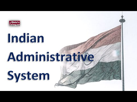Indian Administrative System