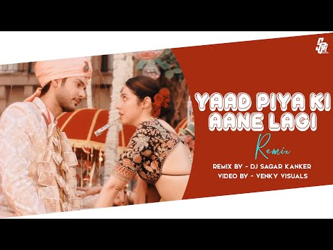 yaad-piya-ki- -remix- -dj-sagar-kanker- -venky-visuals- -2019