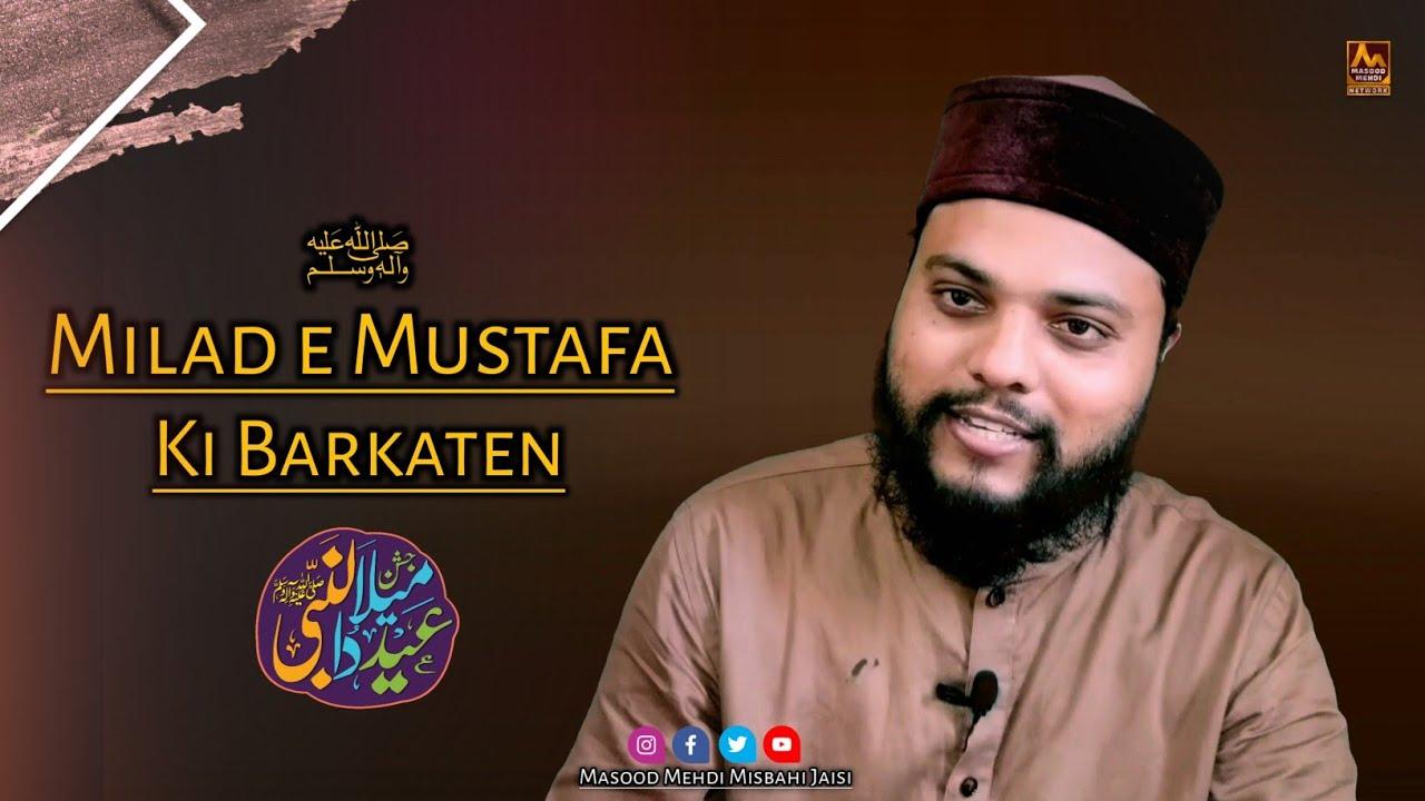 Milad e Mustafa Ki Barkaten - Umdah Bayan - By Masood Mehdi Misbahi Jaisi - Eid Milad un Nabi ﷺ