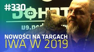 Darz Bor odc 330 - Nowości na targach IWA