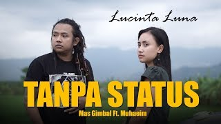 Download lagu LUCINTA LUNA ft Dede Satria - TANPA STATUS ( Reggae Cover Version ) MP3