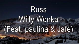 Russ - Willy Wonka (Feat. paulina & Jafé)[LYRICS ON SCREEN]
