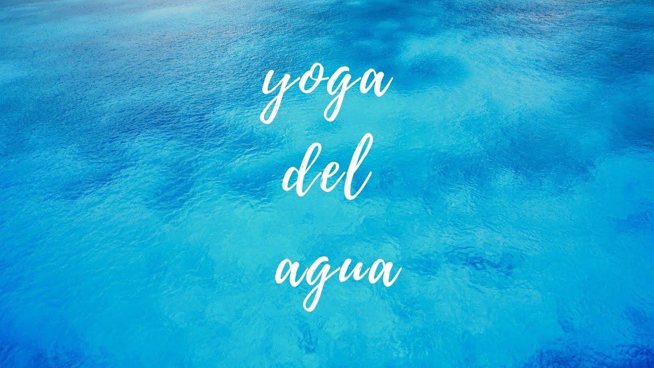 Yoga del Agua ~ Clase 16 Agosto