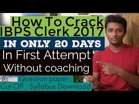 How To Crack IBPS Clerk 2017 in 20 days In First attempt [Without Coaching ]