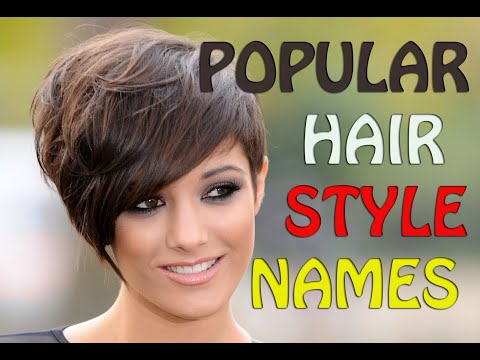Popular Hairstyle Names – Best Hairstyle Ideals for women