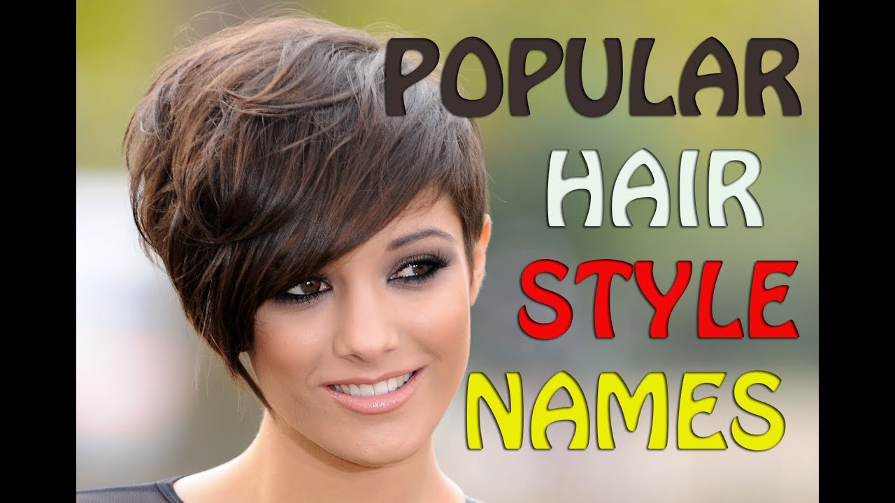 Popular Hairstyle Names - Best Hairstyle Ideals for women 2015 - 2016 ...