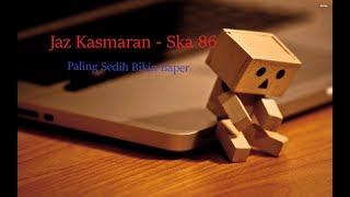 Jaz Kasmaran - SKA 86 (Unofficial Vidio Paling Sedih Bikin Baper)