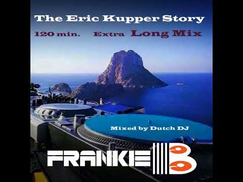 The Eric Kupper Story Mixed by Dutch DJ Frankie B