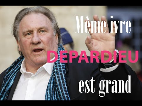 Même ivre Depardieu est grand ! Even drunk Depardieu is great!
