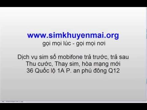 Dịch Vụ Sim Số Mobifone Trả Trước, Trả Sau 36 Quốc Lộ 1A P. An Phú đông Q12