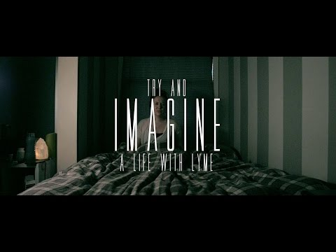 IMAGINE: A LIFE WITH LYME DISEASE