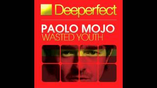 Paolo Mojo - Wasted Youth (Original Mix)