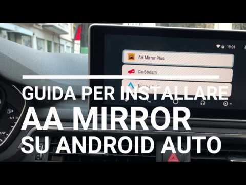 Nuova procedura per installare AA Mirror, e vedere video su Android Auto