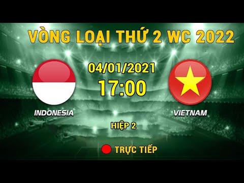 Trực tiếp 🔴  Indonesia - Việt Nam | Vòng Loại WC 2022  Xóa Dớp 20 Năm Không Thắng - VNFB - hiệp 2