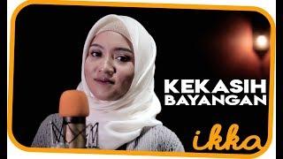 EP1 #3: Kekasih Bayangan - Cakra khan (Cover) by IKKA ZEPTHIA