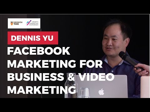 Facebook Marketing For Business & Video Marketing Tips 2017 by Dennis Yu