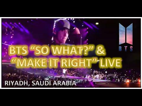 "🎉 BTS ""SO WHAT + MAKE IT RIGHT"" LIVE - WORLD TOUR SAUDI ARABIA 2019 (FANCAM)"