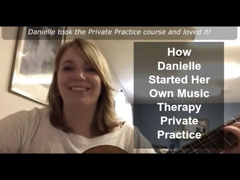 Music therapy private practice: How Danielle was able to start her private practice!