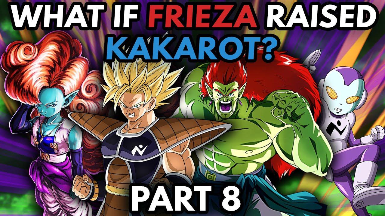 What if FRIEZA Raised KAKAROT? (Part 8)