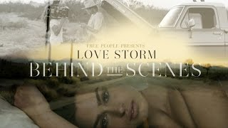 Free People Presents: Love Storm Behind The Scenes Thumbnail