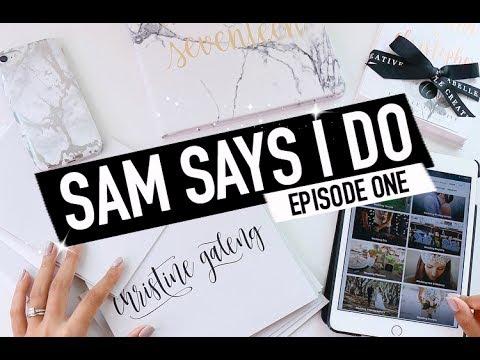 SAM SAYS I DO | EPISODE 1