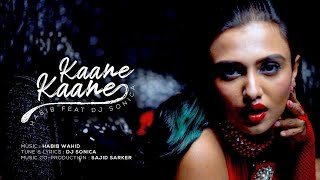 Kaane Kaane By Habib Feat DJ Sonica Mp3 Song Download