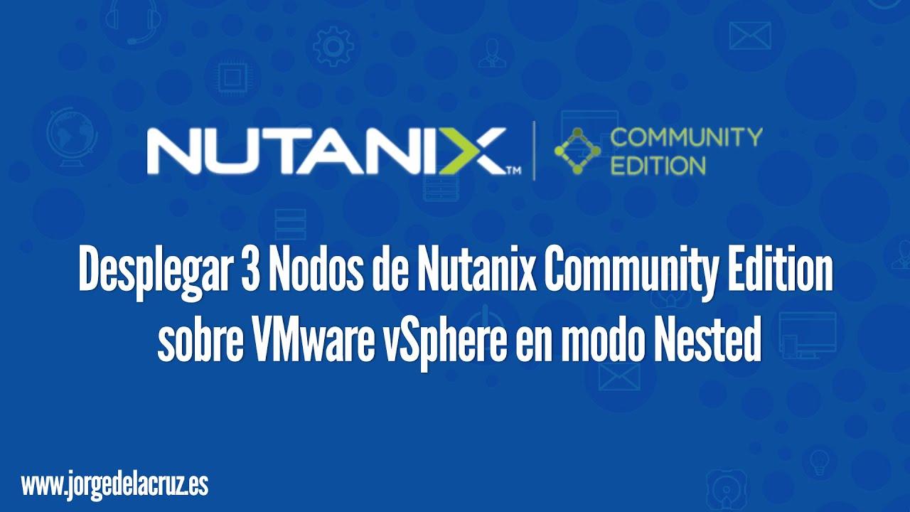 En Community Vmware Y Nodos Sobre Cluster Nutanix NutanixDesplegar 3 De Vsphere Nested Modo w0OnkP