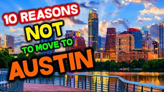 The top 10 reasons you should not move to austin, texas and worst things need know about moving dallas or houston instead.worst places live ...