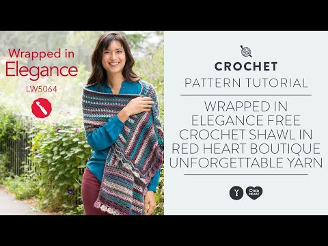 Wrapped in Elegance Free Crochet Shawl in Red Heart Boutique Unforgettable Yarn